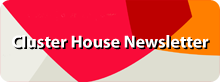 Cluster House Newsletter
